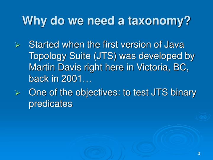 Why do we need a taxonomy?