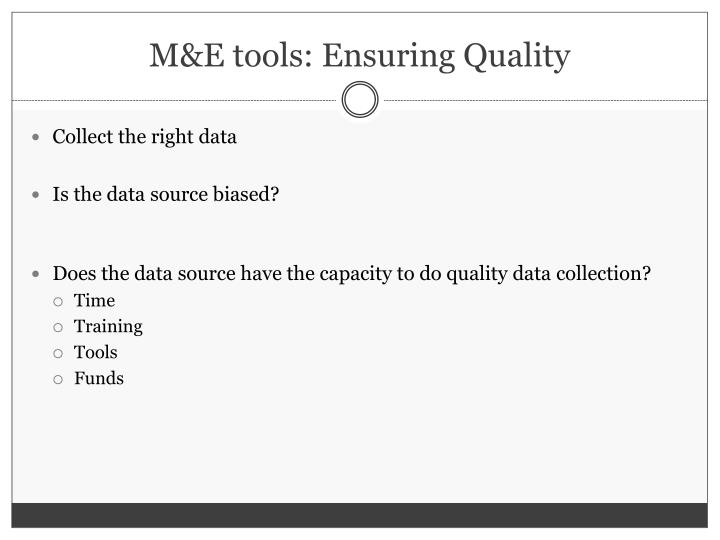 M&E tools: Ensuring Quality