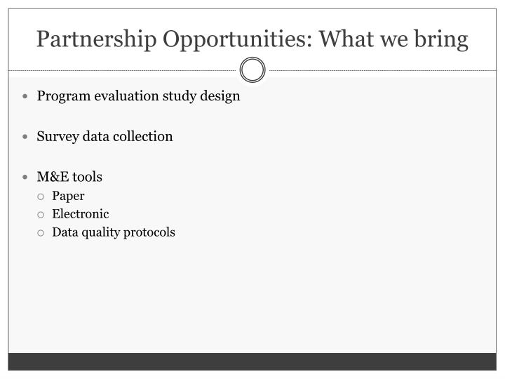 Partnership Opportunities: What we bring