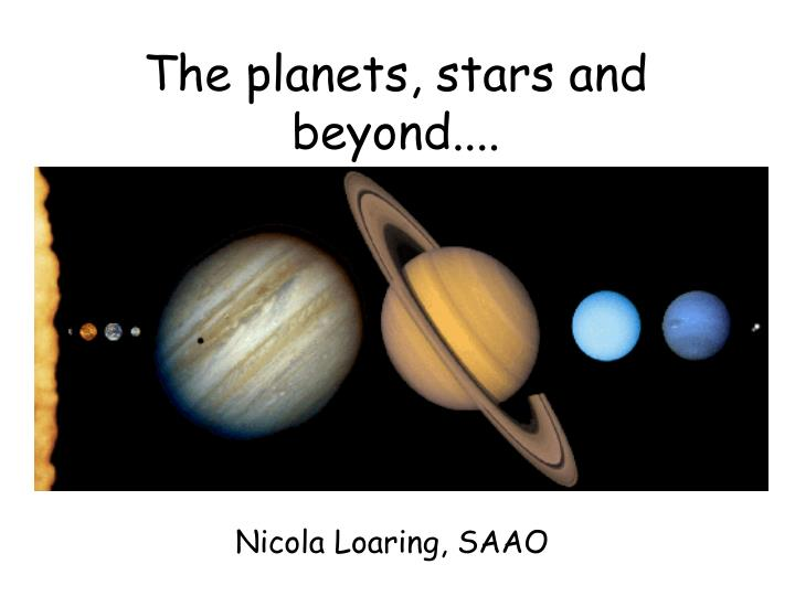 The planets, stars and beyond....