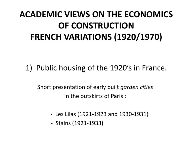 Academic views on the economics of construction french variations 1920 1970