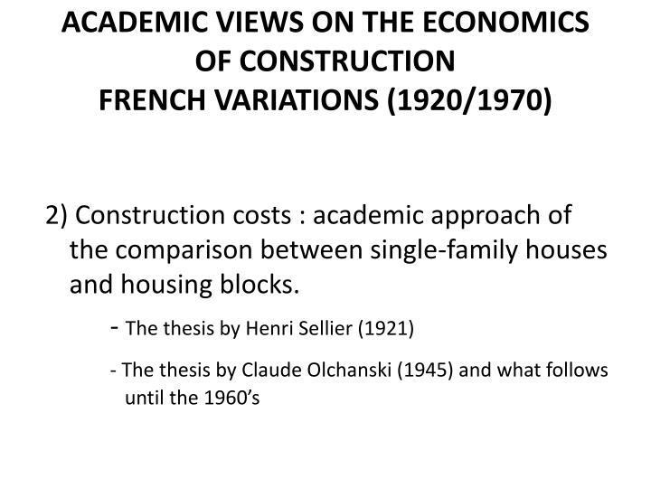 ACADEMIC VIEWS ON THE ECONOMICS OF CONSTRUCTION
