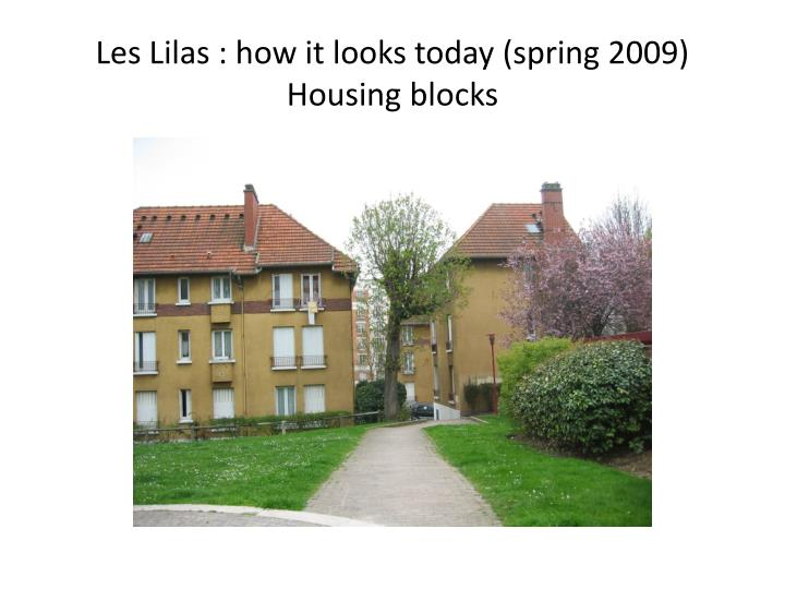 Les Lilas : how it looks today (spring 2009)