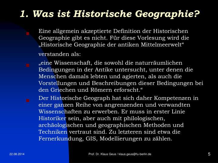 1. Was ist Historische Geographie?
