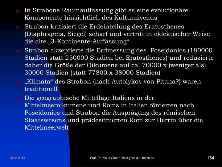 In Strabons Raumauffassung gibt es eine evolutionäre Komponente hinsichtlich des Kulturniveaus