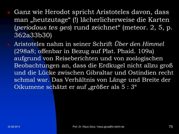 """Ganz wie Herodot spricht Aristoteles davon, dass man """"heutzutage"""" (!) lächerlicherweise die Karten ("""