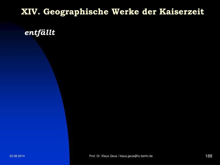 XIV. Geographische Werke der Kaiserzeit