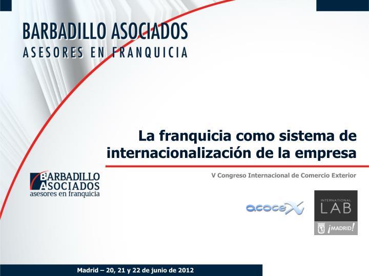 La franquicia como sistema de internacionalización de la empresa