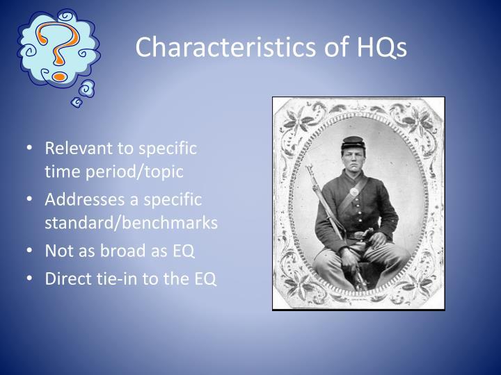 Characteristics of HQs