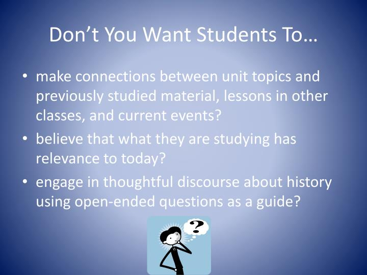 Don t you want students to