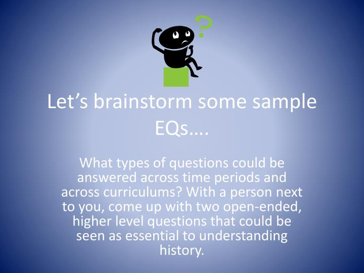 Let's brainstorm some sample EQs….