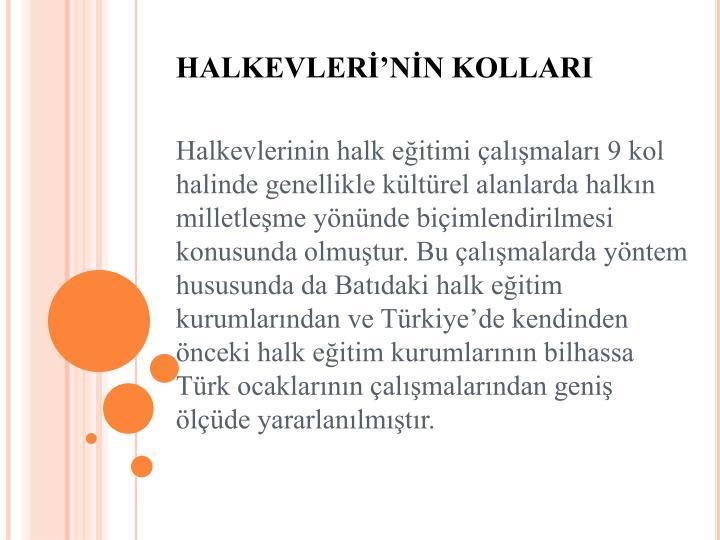 HALKEVLERİ'NİN KOLLARI