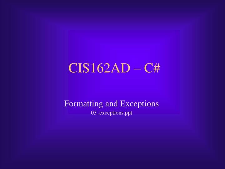 CIS162AD – C#