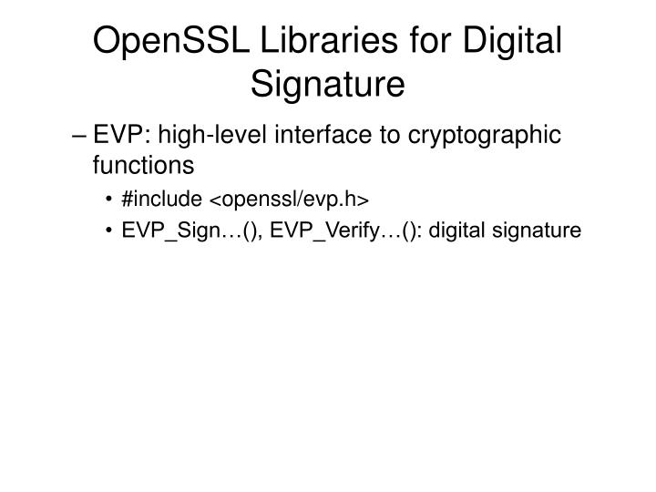 OpenSSL Libraries for Digital Signature