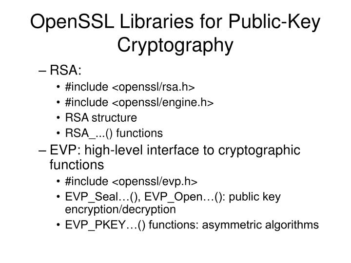 OpenSSL Libraries for Public-Key Cryptography