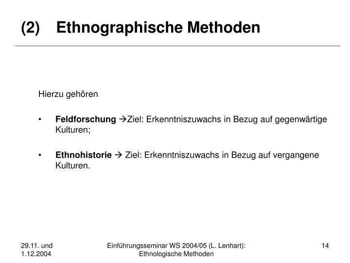 (2)Ethnographische Methoden