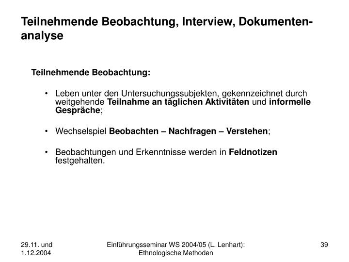 Teilnehmende Beobachtung, Interview, Dokumenten-analyse