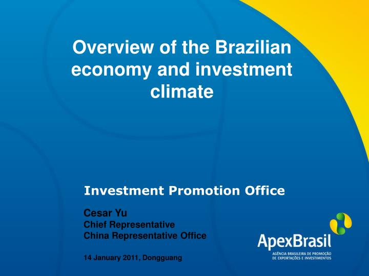 Overview of the Brazilian economy and investment climate