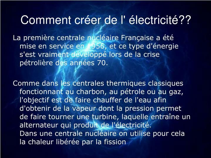 Comment créer de l' électricité??