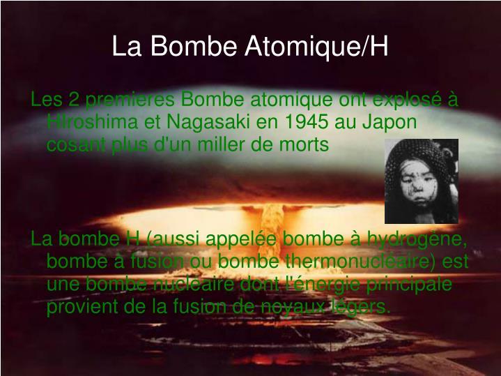 La Bombe Atomique/H