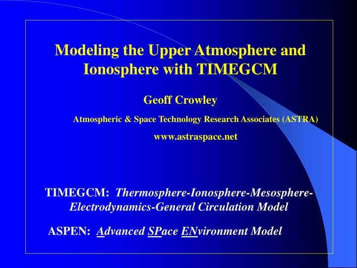 Modeling the Upper Atmosphere and Ionosphere with TIMEGCM