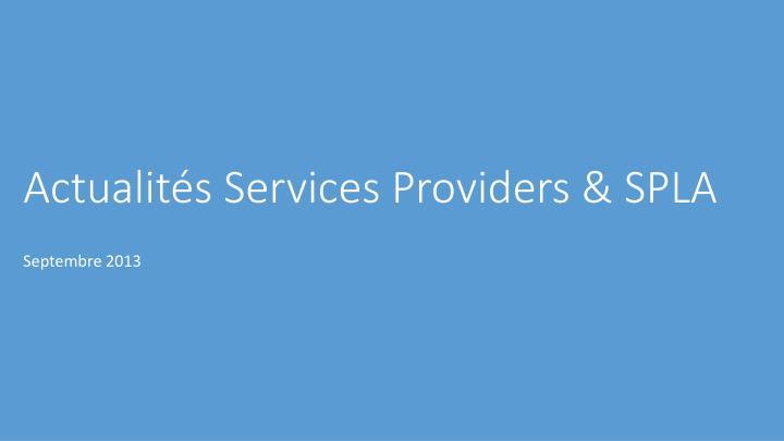 actualit s services providers spla