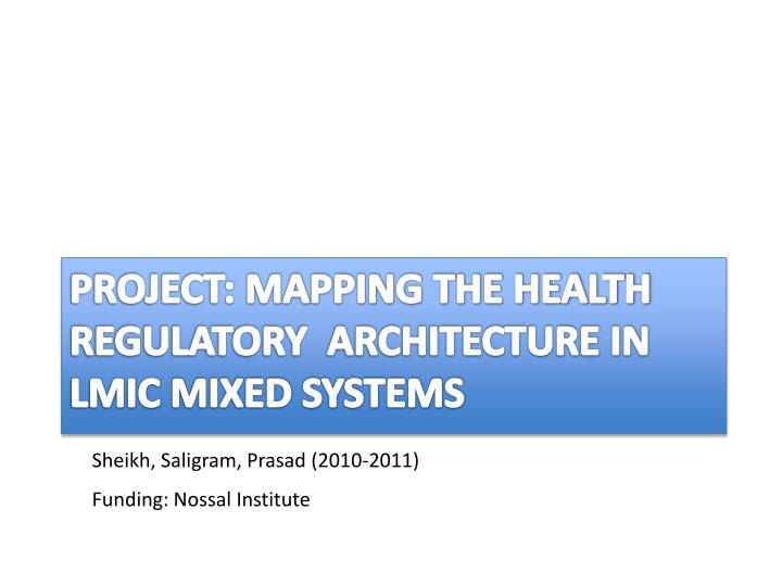 PROJECT: MAPPING THE HEALTH REGULATORY  ARCHITECTURE IN
