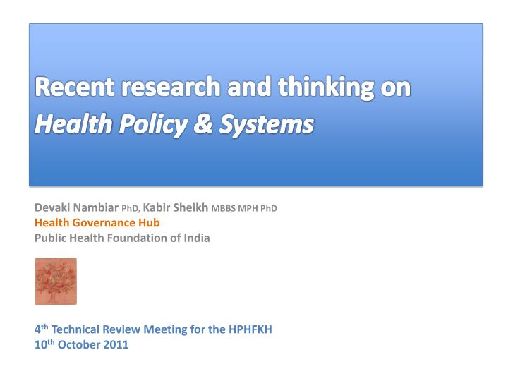 Recent research and thinking on h ealth p olicy systems