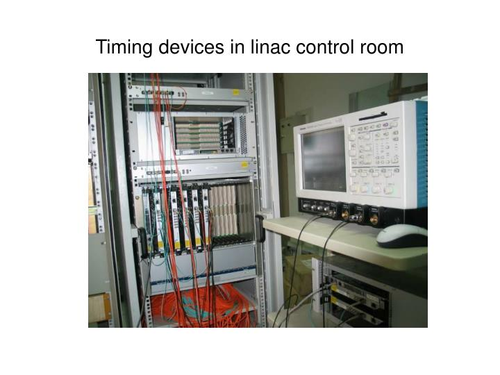 Timing devices in linac control room