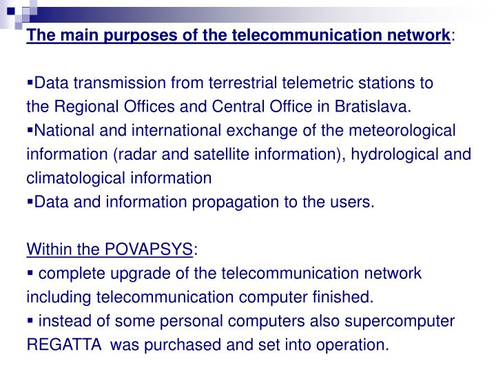 The main purposes of the telecommunication network