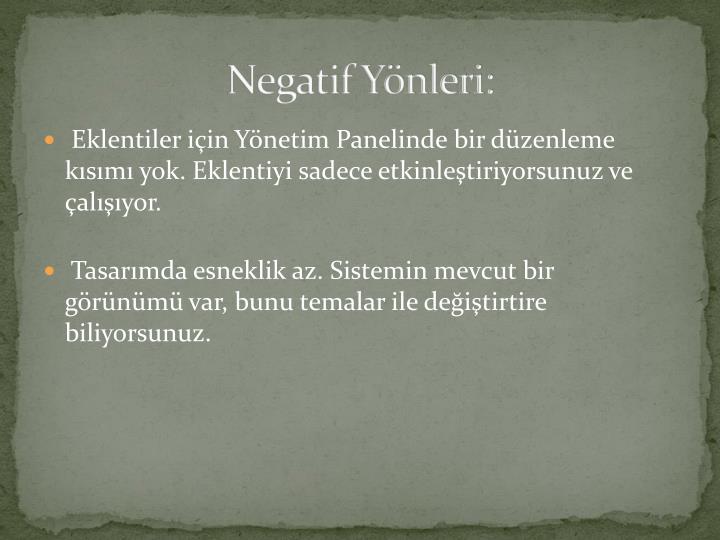 Negatif Yönleri: