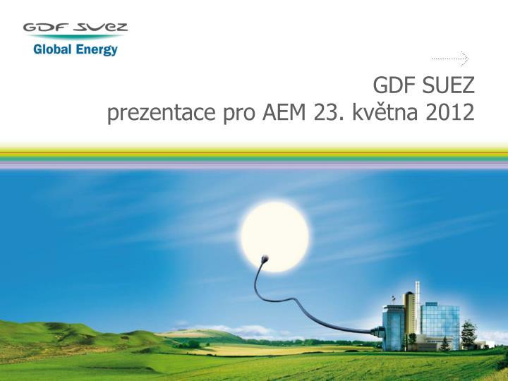 gdf suez prezentace pro aem 23 kv tna 2012