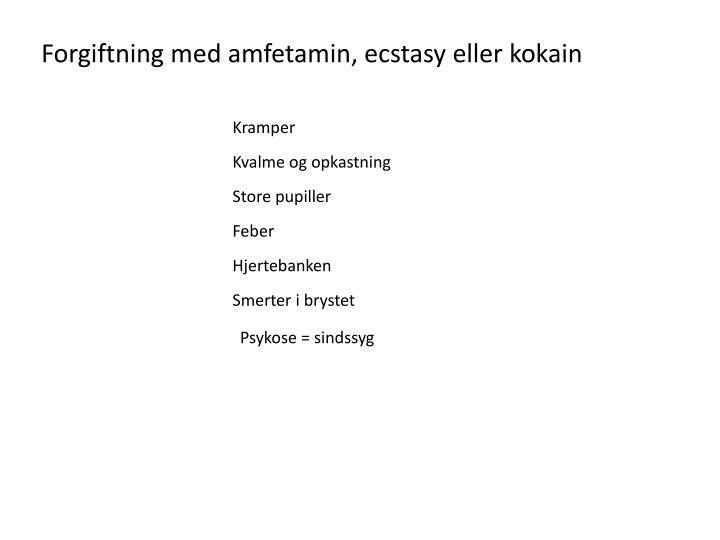 Forgiftning med amfetamin, ecstasy eller kokain