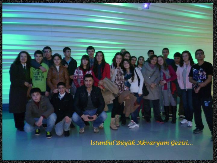 İstanbul Büyük Akvaryum Gezisi…
