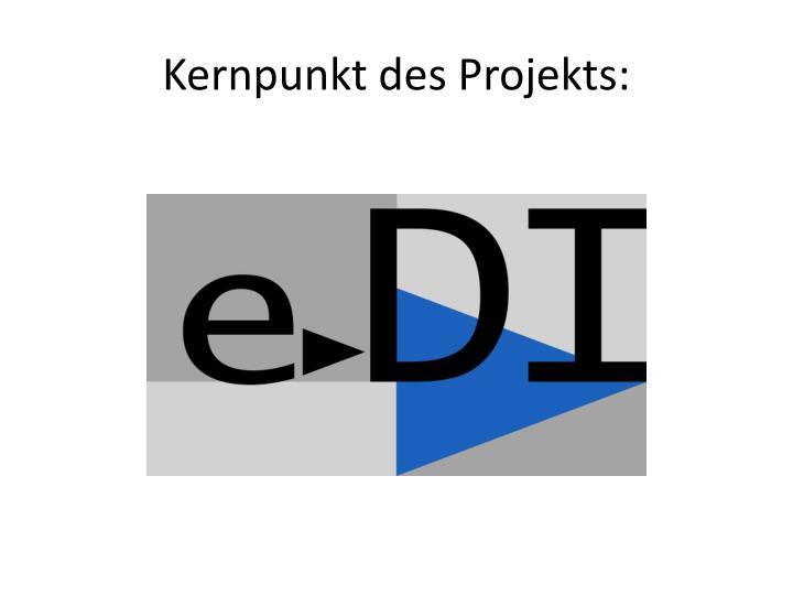 Kernpunkt des Projekts: