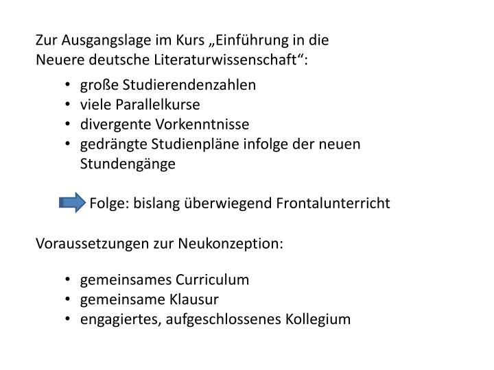 """Zur Ausgangslage im Kurs """"Einführung in die Neuere deutsche Literaturwissenschaft"""":"""