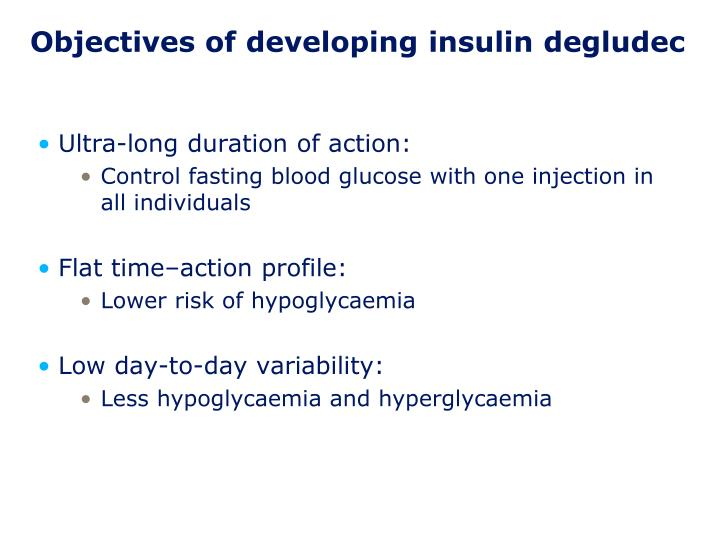 Objectives of developing insulin degludec