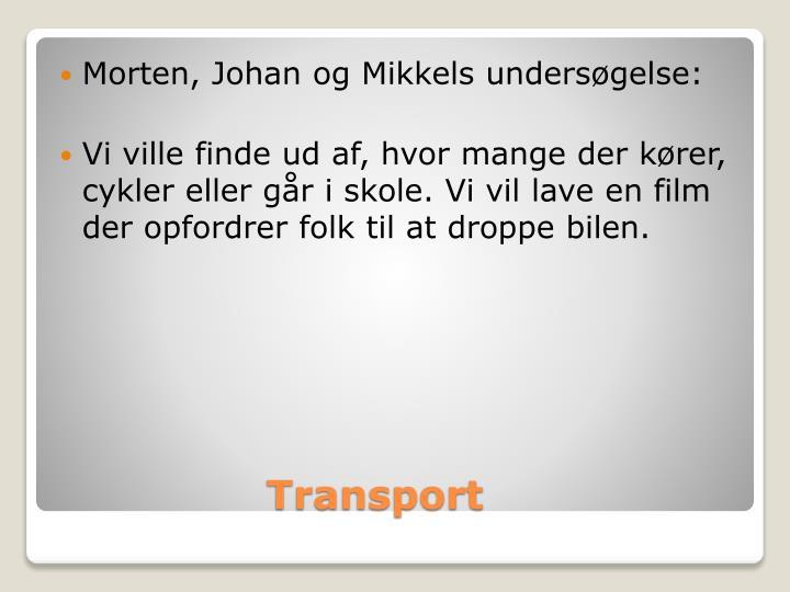 Morten, Johan og Mikkels