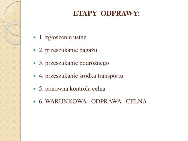 ETAPY  ODPRAWY: