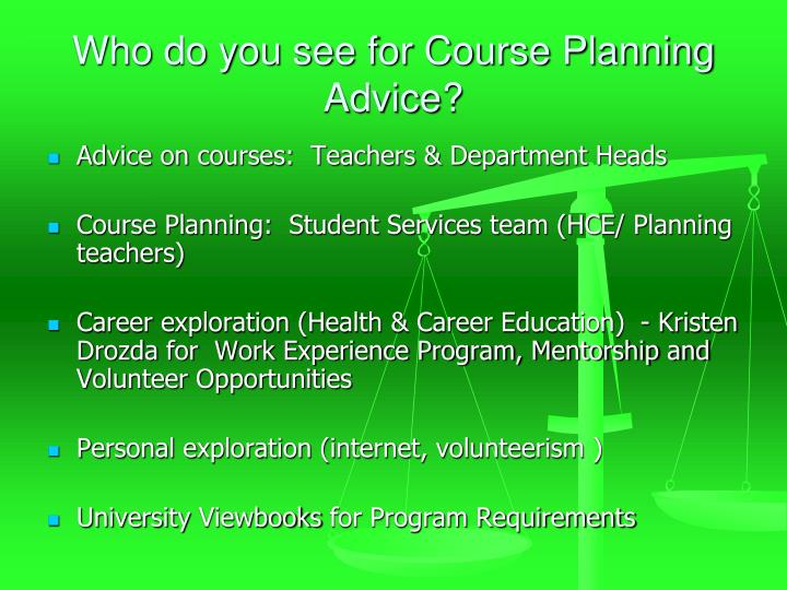 Who do you see for Course Planning Advice?