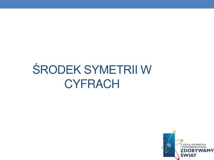 Środek symetrii w cyfrach