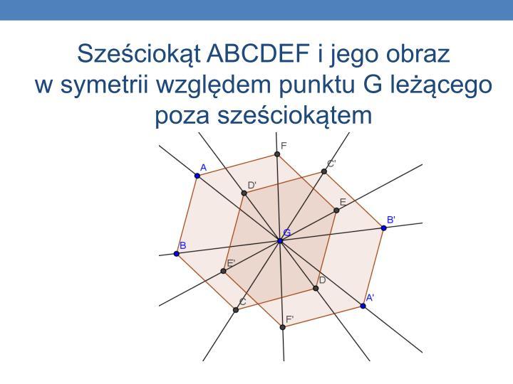 Sześciokąt ABCDEF i jego obraz
