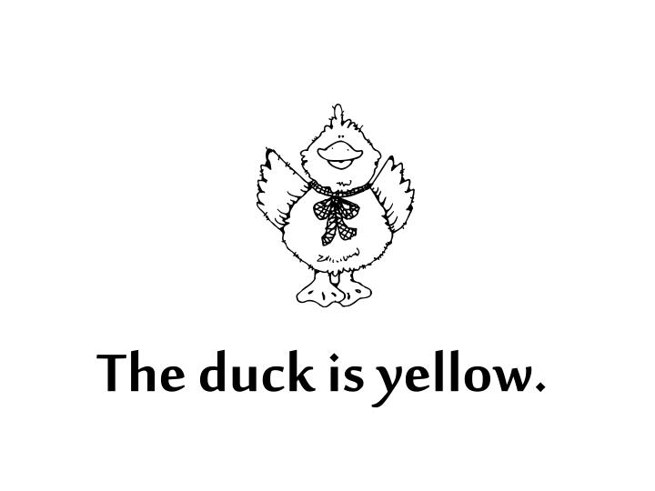 The duck is yellow.