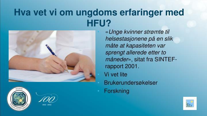 Hva vet vi om ungdoms erfaringer med HFU?