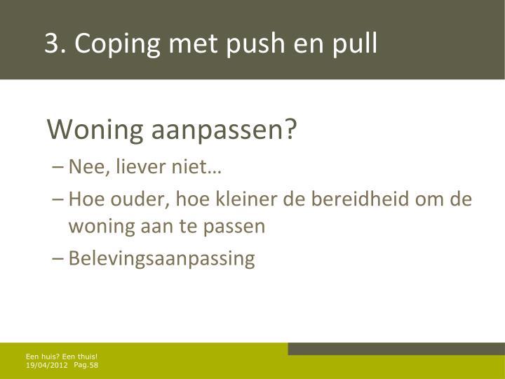 3. Coping met push en pull