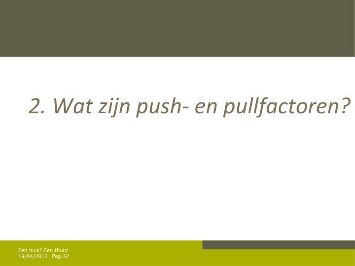 2. Wat zijn push