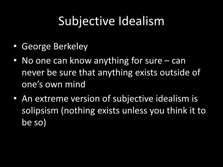 Subjective Idealism