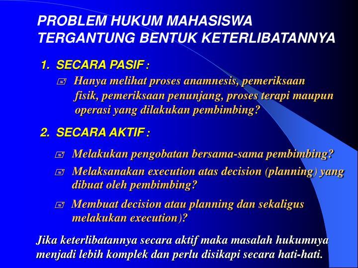 PROBLEM HUKUM MAHASISWA