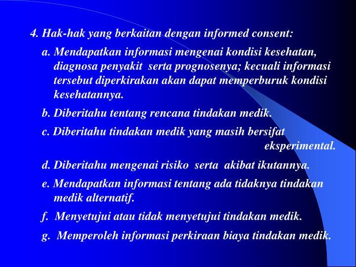 4. Hak-hak yang berkaitan dengan informed consent: