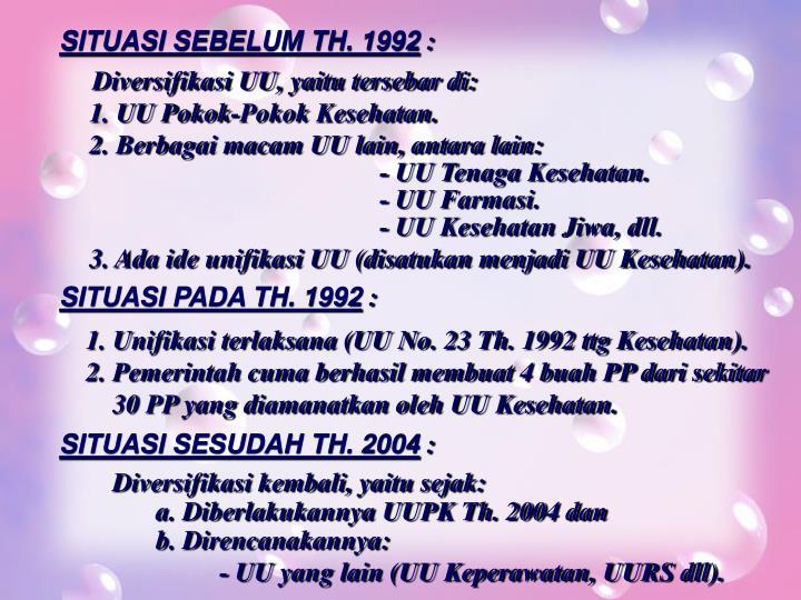 SITUASI SEBELUM TH. 1992
